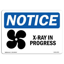 OSHA Notice - X-Ray In Progress Sign With Symbol | Heavy Duty Sign or Label