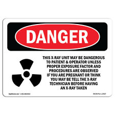 OSHA Danger Sign - This X-Ray Unit May Be Dangerous | Heavy Duty Sign or Label