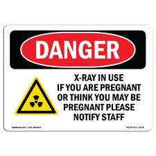 OSHA Danger Sign - X-Ray In Use If You Are Pregnant | Heavy Duty Sign or Label