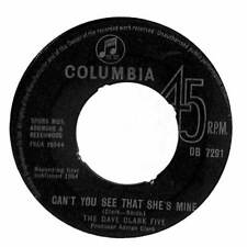 "The Dave Clark Five - Can't You See That She's Mine - 7"" Record Single"