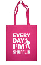EVERYDAY I'M IM SHUFFLIN SHUFFLING LMFAO TOTE BAG PARTY ROCK ANTHEM CLUB FUNKY