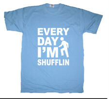 EVERYDAY I'M IM SHUFFLIN SHUFFLING LMFAO MENS FUN T SHIRT GIFT SEXY PARTY ROCK