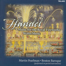 Martin Pearlman - Handel: Music for the Royal Fireworks; Water Music