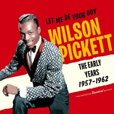 Wilson Pickett - Let Me Be Your Boy: The Early Years 1957-1962