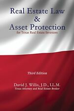 REAL ESTATE LAW & ASSET PROTECTION FOR TEXAS REAL ESTATE By David J Willis