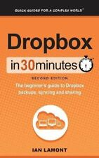 DROPBOX IN 30 MINUTES (2ND EDITION): BEGINNER'S GUIDE TO DROPBOX By Ian NEW