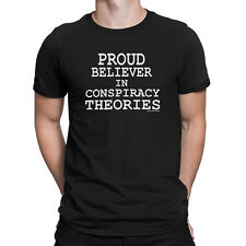 Mens T-Shirt PROUD BELIEVER IN CONSPIRACY THEORIES Novelty Theory