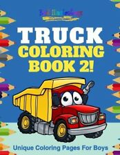 TRUCK COLORING BOOK 2! UNIQUE COLORING PAGES FOR BOYS By Bold Illustrations NEW