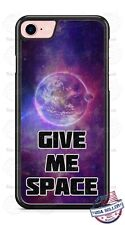 Universe Give Me Space Phone Case for iPhone Samsung LG Google LG HTC etc