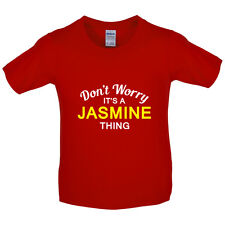 Don't Worry It's a JASMINE Thing! - Kids / Childrens T-Shirt - 7 Colours