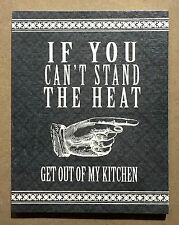 If You Can't Stand The Heat - Large Wooden Signs