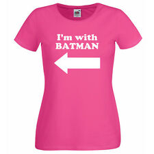 I'M WITH BATMAN - LADIES SKINNY FIT NOVELTY T SHIRT - GREAT GIFT IDEA