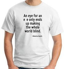 T-shirt CIT0029 An eye for an eye only ends up making the whole world blind.