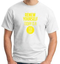 T-shirt CIT0187 renew yourself today is a new day