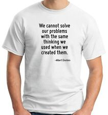 T-shirt CIT0248 We cannot solve our problems with the same thinking we used when