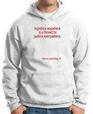 Felpa Hoodie CIT0127 Injustice anywhere is a threat to justice everywhere.