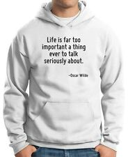 Felpa Hoodie CIT0145 Life is far too important a thing ever to talk seriously ab