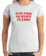 T-shirt Donna T0566 tutto passa ma intanto fa danni fun cool geek