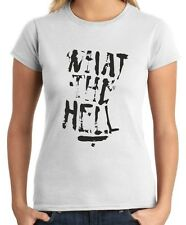 T-shirt Donna TDM00299 what the hell