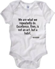 Body neonato CIT0247 We are what we repeatedly do. Excellence, then, is not an a