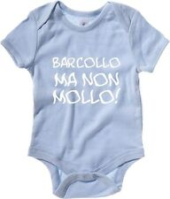 Body neonato T0204 BARCOLLO MA NON MOLLO fun cool geek