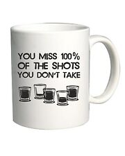 Tazza 11oz BEER0308 You Miss 100x100 of the Shots You Don t Take