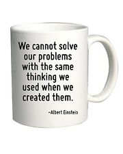 Tazza 11oz CIT0248 We cannot solve our problems with the same thinking we used w