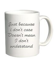 Tazza 11oz TDM00141 just because i don t care