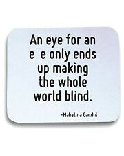 Tappetino Mouse Pad CIT0029 An eye for an eye only ends up making the whole worl
