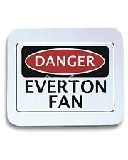 Tappetino Mouse Pad WC0291 DANGER EVERTON FAN, FOOTBALL FUNNY FAKE SAFETY SIGN