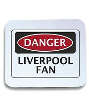 Tappetino Mouse Pad WC0299 DANGER LIVERPOOL FAN, FOOTBALL FUNNY FAKE SAFETY SIGN