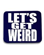 Tappetino Mouse Pad OLDENG00338 LET S GET WEIRD