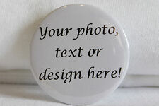 Personalised badges wedding, photo, gift, birthday, stag/hen - 25mm, 45mm, 58mm