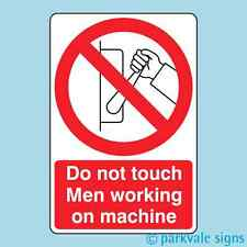 Do Not Touch Men Working On Machine Sign