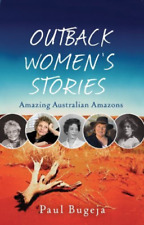Bugeja, Paul-Outback Women`S Stories (2Nd Editio  BOOK NEUF