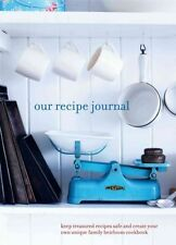 Our Recipe Journal: Keep Treasured Recipes Safe and Create Your Own Unique...