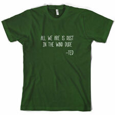 TODOS SOMOS IS DUST IN THE WIND Dude - Camiseta Hombre - 10 Colores
