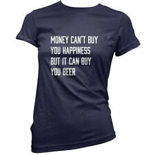 Dinero Can'T Buy Happiness - Cerveza - Mujer / Camiseta -drinking- 11 Colores