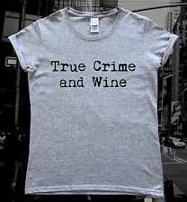 True Crime Podcasts True Crime and Wine Ladies T-Shirt