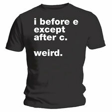 """I before e except after c. Weird."" Funny Black T-shirt"