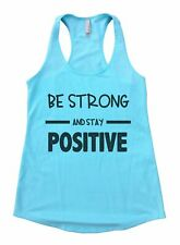 Be Strong And Stay Positive Womens Workout Tank Top