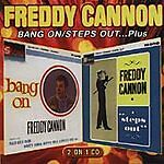 Freddy Cannon - Bang On / Steps Out...Plus (CD) . FREE UK P+P ..................