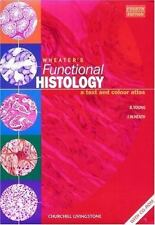 Wheater's Functional Histology : A Text and Colour Atlas by John W. Heath and...