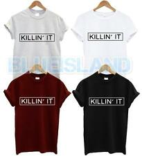 KILLIN IT T SHIRT DOPE SWAG HYPE WIFEY  CELFIE HIPSTER FASHION UNISEX