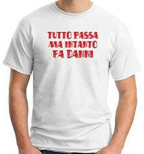 T-shirt T0566 tutto passa ma intanto fa danni fun cool geek