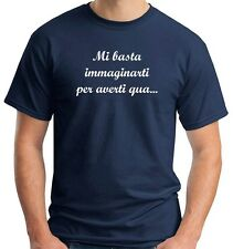 T-shirt T0946 mi basta immaginarti per averti qua fun cool geek
