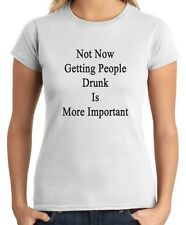 T-shirt Donna BEER0267 Not Now Getting People Drunk Is More Important