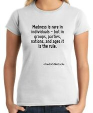 T-shirt Donna CIT0160 Madness is rare in individuals - but in groups, parties, n