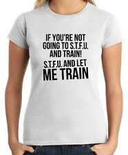 T-shirt Donna OLDENG00256 stfu and let me train
