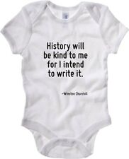 Body neonato CIT0099 History will be kind to me for I intend to write it.